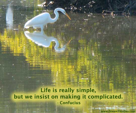 Quote Confucius Life Is Simple Really