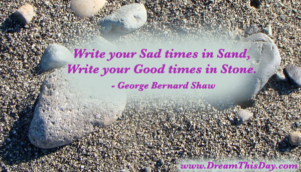 Sad Quotes about Life. Write your Sad times in Sand,